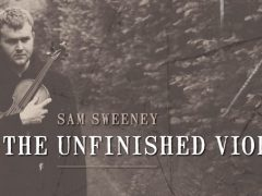 Sam Sweeney and the Unfinished Violin